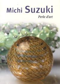 Thierry de Beaumont - Michi Suzuki - Perle d'art.