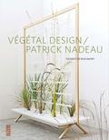 Thierry de Beaumont - Végétal design / Patrick Nadeau.