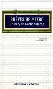 Thierry de Carbonnières - Brèves de métro - Dans l'intimité du métro parisien.