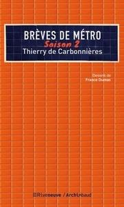 Thierry de Carbonnières - Brèves de métro - Saison 2.