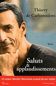 Thierry de Carbonnières - Saluts et applaudissements.