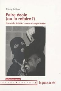 Thierry de Duve - Faire école (ou la refaire ?).