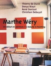 Thierry de Duve et Denys Riout - Marthe Wéry - Un débat en peinture, édition bilingue français-anglais.
