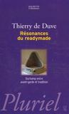 Thierry de Duve - Résonnances du readymade - Duchamp entre avant-garde et tradition.