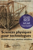 Thierry de Larochelambert - Sciences physiques pour technologues - Problèmes avec solutions détaillées.