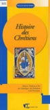 Thierry de Lauriston Boubers - Histoire des chrétiens - Histoire, tradition et foi des catholiques, des orthodoxes et des protestants.
