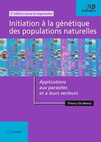 Thierry De Meeûs - Initiation à la génétique des populations naturelles - Applications aux parasites et à leurs vecteurs.