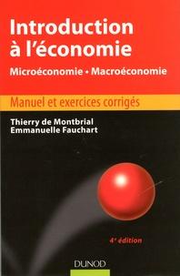 Thierry de Montbrial et Emmanuelle Fauchart - Introduction à l'économie - Microéconomie, macroéconomie - Manuel et exercices corrigés.