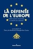 Thierry de Montbrial et Georges-Henri Soutou - La Défense de l'Europe - Entre Alliance atlantique et Europe de la Défense.