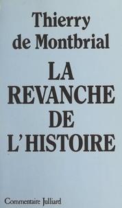 Thierry de Montbrial - La revanche de l'histoire.