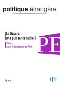 Thierry de Montbrial - Politique étrangère N° 2, Eté 2015 : La Russie, une puissance faible ?.