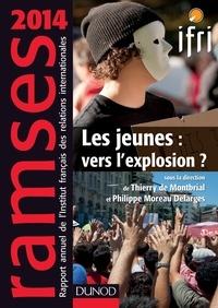 Thierry de Montbrial et Philippe Moreau Defarges - Ramses - Les jeunes : vers l'explosion ?.