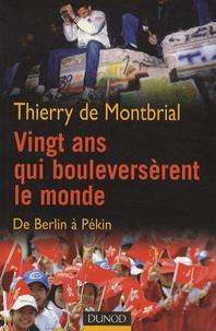 Thierry de Montbrial - Vingt ans qui bouleversèrent le monde - De Berlin à Pékin.