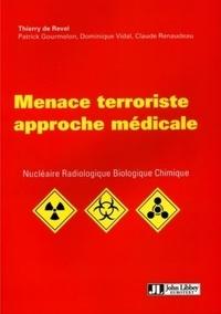 Thierry de Revel et Patrick Gourmelon - Menace terroriste approche médicale - Nucléaire, Radiologie, Biologique, Chimique.
