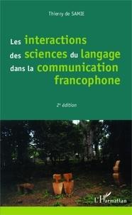 Thierry de Samie - Les interactions des sciences du langage dans la communication francophone.