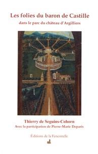 Thierry de Seguins-Cohorn - Les folies du baron de Castille dans le parc du château d'Argilliers.