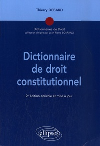 Thierry Debard - Dictionnaire de droit constitutionnel.