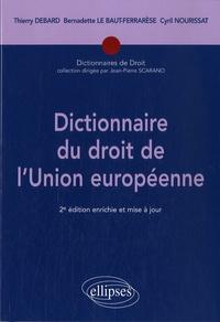 Thierry Debard et Bernadette Lebaut-Ferrarèse - Dictionnaire du droit de l'Union Europééene.