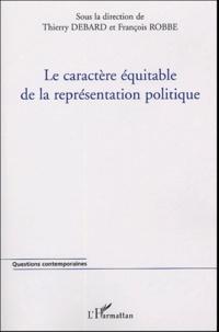 Le caractère équitable de la représentation politique - Thierry Debard |