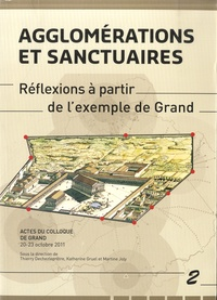 Thierry Dechezleprêtre et Katherine Gruel - Agglomérations et sanctuaires - Réflexions à partir de l'exemple de Grand.