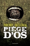 Thierry Declercq - Piège d'os.
