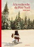 Thierry Dedieu - A la recherche du Père Noël.