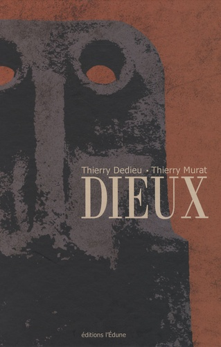 Thierry Dedieu et Thierry Murat - Dieux.