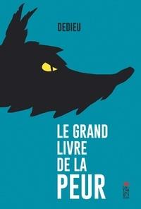 Thierry Dedieu - Le grand livre de la peur.