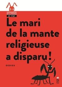 Thierry Dedieu - Le mari de la mante religieuse a disparu !.