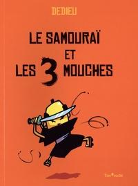 Thierry Dedieu - Le samouraï et les 3 mouches.