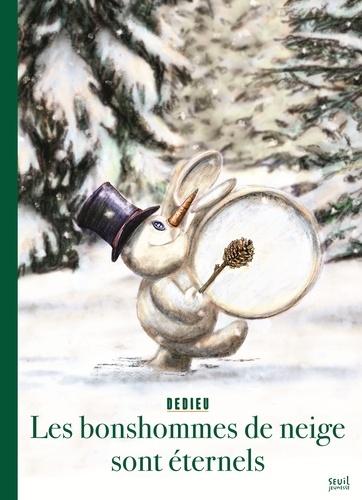 Thierry Dedieu - Les bonshommes de neige sont éternels.