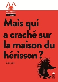 Thierry Dedieu - Mais qui a craché sur la maison du hérisson ?.