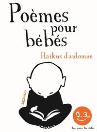 Thierry Dedieu - Poèmes pour bébés - Haïkus d'automne.