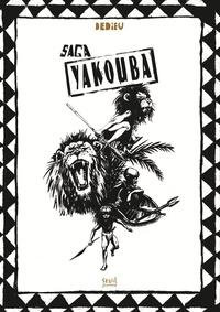 Thierry Dedieu - Saga Yakouba - Yakouba ; Kibwé ; Yakoubwé.
