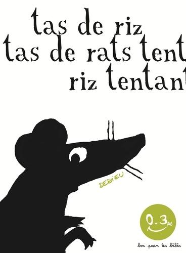 Thierry Dedieu - Tas de riz, tas de rats.