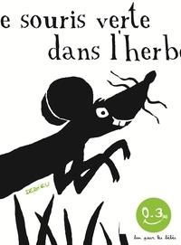 Thierry Dedieu - Une souris verte.