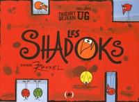 Thierry Dejean et Philippe Ug - Les Shadoks - D'après le feuilleton cosmique de Jacques Rouxel.