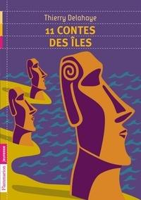 Thierry Delahaye - 11 contes des îles.