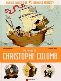 Au temps de Christophe Colomb - Thierry Delahaye |