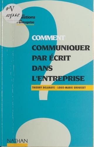 Comment communiquer par écrit dans l'entreprise