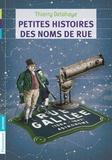 Thierry Delahaye - Petites histoires des noms de rue.