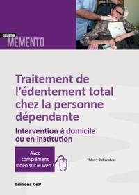 Traitement de lédentement total chez la personne dépendante - Intervention à domicile ou en institution.pdf