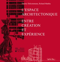 Thierry Delcommune et Roland Matthu - L'espace architectonique - Entre création et expérience.