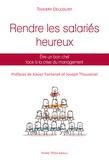 Thierry Delcourt - Comment rendre les salariés heureux - Face à la crise du management.