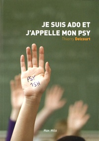 Thierry Delcourt - Je suis ado et j'appelle mon psy.