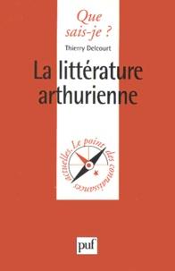 Thierry Delcourt - La littérature arthurienne.