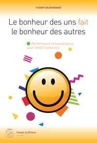 Thierry Delperdange - Le bonheur des uns fait le bonheur des autres - Une ode à l'optimisme !.