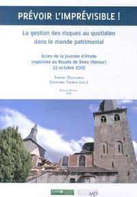Thierry Delplancq et Catherine Thomas - Prévoir l'imprévisible ! - La gestion des risques au quotidien dans le monde patrimonial.