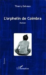 Thierry Delvaux - L'orphelin de Coimbra.