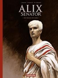 Thierry Démarez et Valérie Mangin - Alix senator Tome 1 : Les aigles de sang - Edition luxe.
